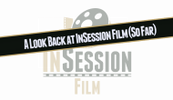 Podcast: A Look Back at InSession Film (So Far) – Episode 66