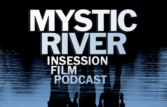 Podcast: Mystic River, Top 3 Clint Eastwood (Directed) Films – Episode 109