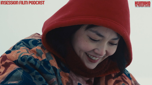 Podcast: Kumiko, The Treasure Hunter, Top 3 Most Affecting Movies – Episode 112