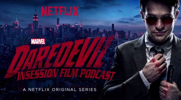 Podcast: Daredevil (Netflix Series), Top 3 Superhero Fights – Episode 116