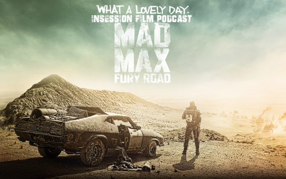 Podcast: Mad Max: Fury Road, Top 3 1980's Action Movies, Toy Story – Episode 117