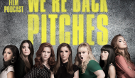 Podcast: Pitch Perfect 2, Maggie – Extra Film