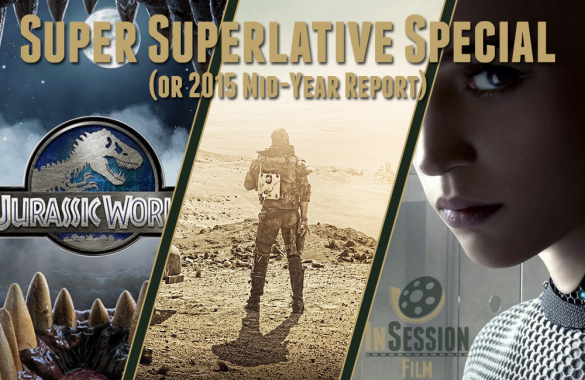 Podcast: Super Superlative Special (or 2015 Mid-Year Report) – Extra Film