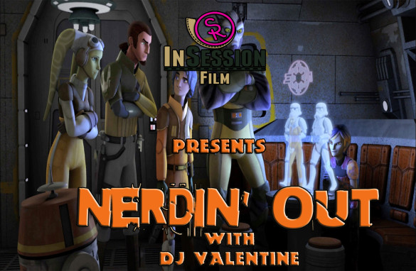 Podcast: Nerdin' Out Vol 6: Star Wars/Rebels – Ep. 119 Bonus Content