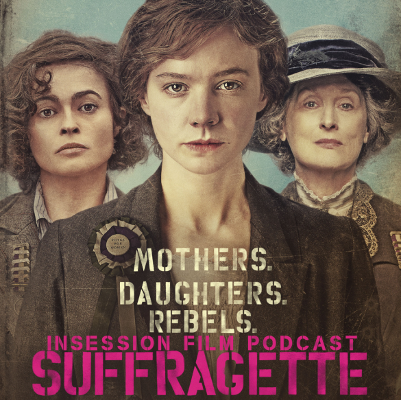 Podcast: Suffragette, Top 3 Women Rights Movies, Attack of the Clones – Episode 143