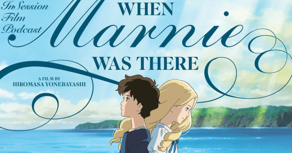 Podcast: When Marnie Was There, A Pigeon Sat on a Branch Reflecting on Existence – Extra Film