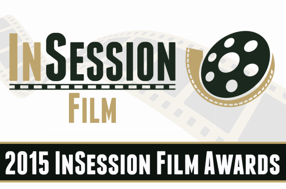 Podcast: 2015 InSession Film Awards – Episode 152 (Part 1)