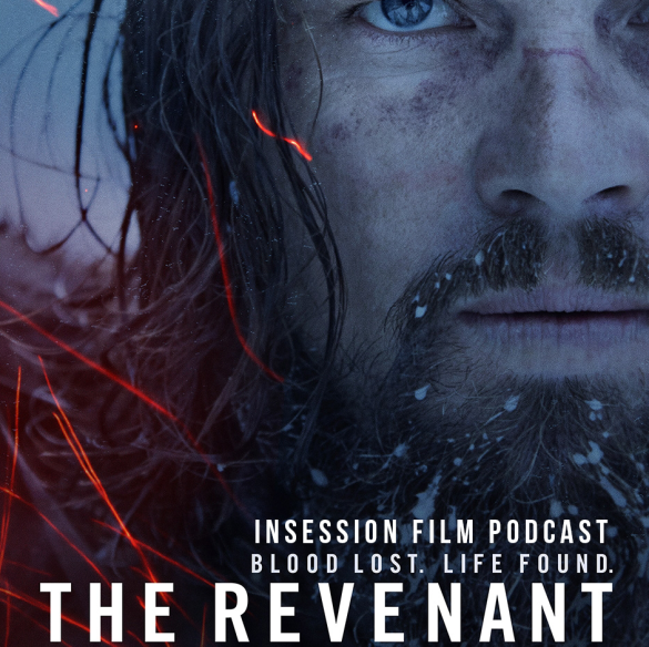 Podcast: The Revenant, Top 3 Best Shot Films of 2015 – Episode 151