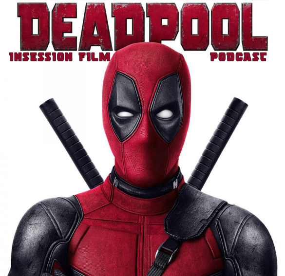 Podcast: Deadpool, Top 3 Comedic Moments in Superhero Films – Episode 156