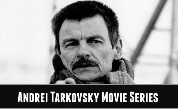 Podcast: Andrei Tarkovsky Movie Series