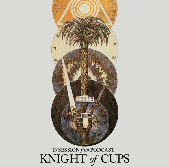 Podcast: Knight of Cups, Top 3 Malick Moments – Episode 161