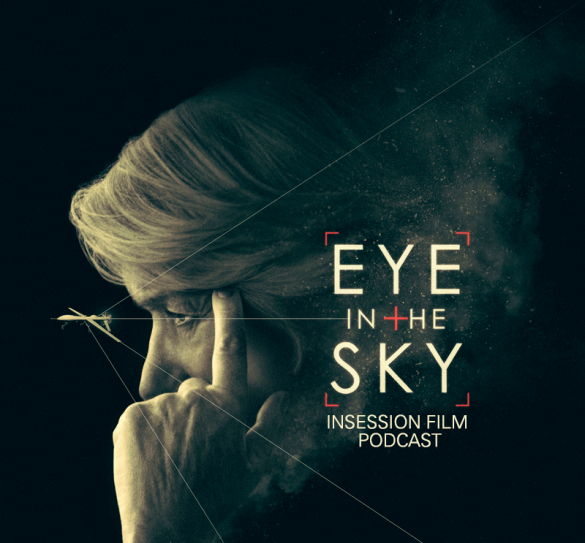 Podcast: Eye in the Sky, Top 3 War Films Not About War – Episode 163