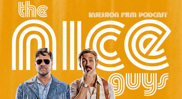Podcast: The Nice Guys, Top 3 Buddy Cop Movies (Revisited) – Episode 170