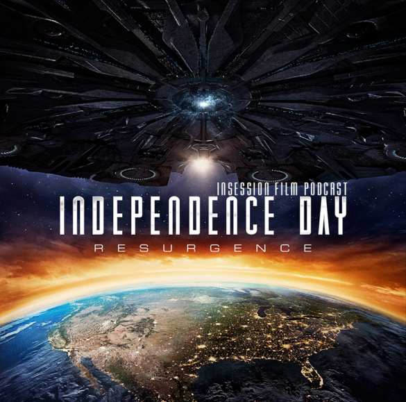 Podcast: Independence Day: Resurgence, Top 3 Alien Invasion Movies – Episode 175