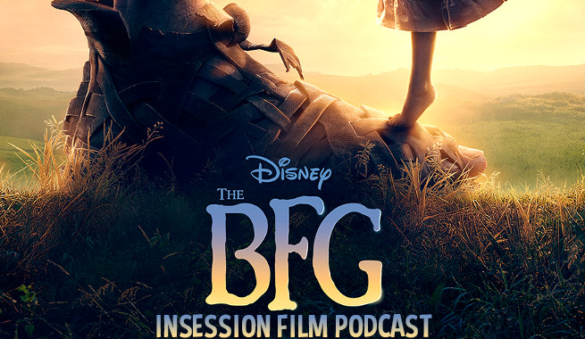 Podcast: The BFG, Top 5 Movies of 2016 (so far) – Episode 176
