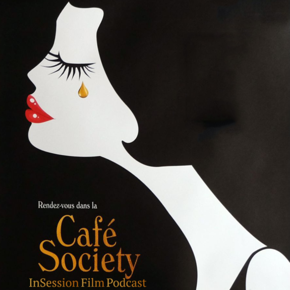 Podcast: Café Society, Tallulah – Extra Film