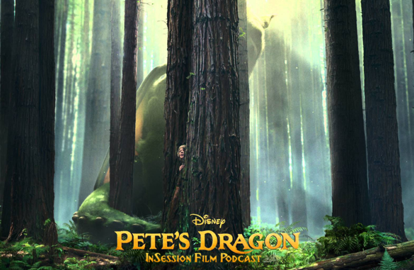 "Podcast: Pete's Dragon, Top 3 ""Friendly"" Movie Beasts – Episode 182"