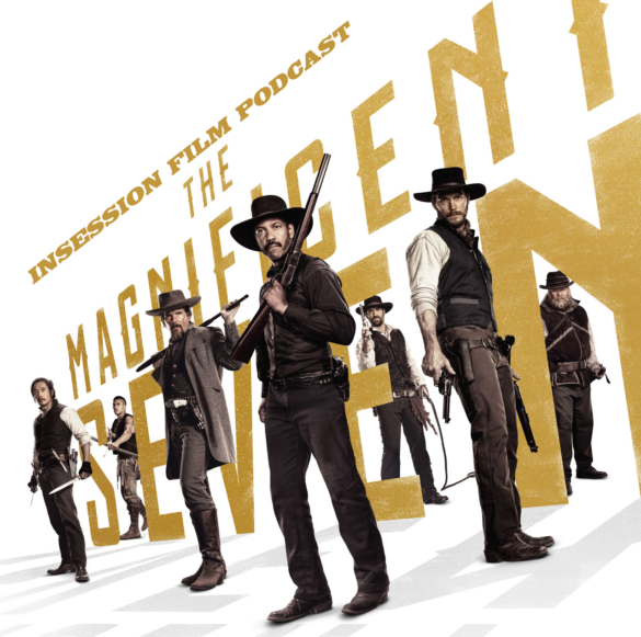 Podcast: The Magnificent Seven, Top 3 Films We Want Remade, The Sorcerer's Stone – Episode 188