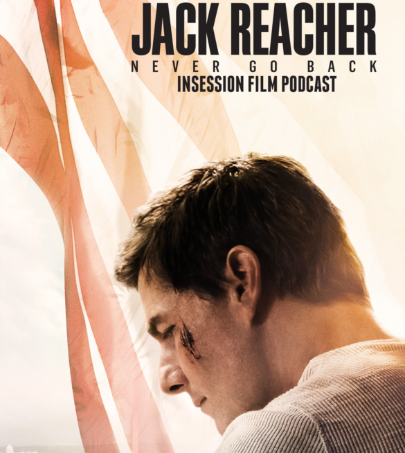 Podcast: Jack Reacher: Never Go Back, Top 3 Tom Cruise Quotes, The Order of the Phoenix – Episode 192