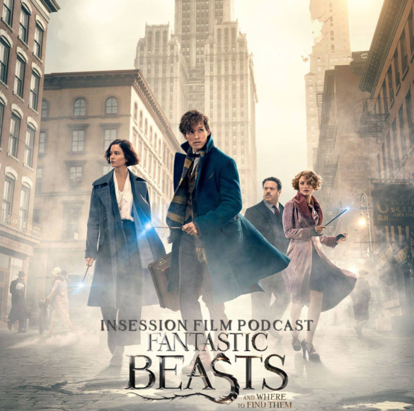 Podcast: Fantastic Beasts and Where to Find Them, Top 3 Wizarding World Moments – Episode 196