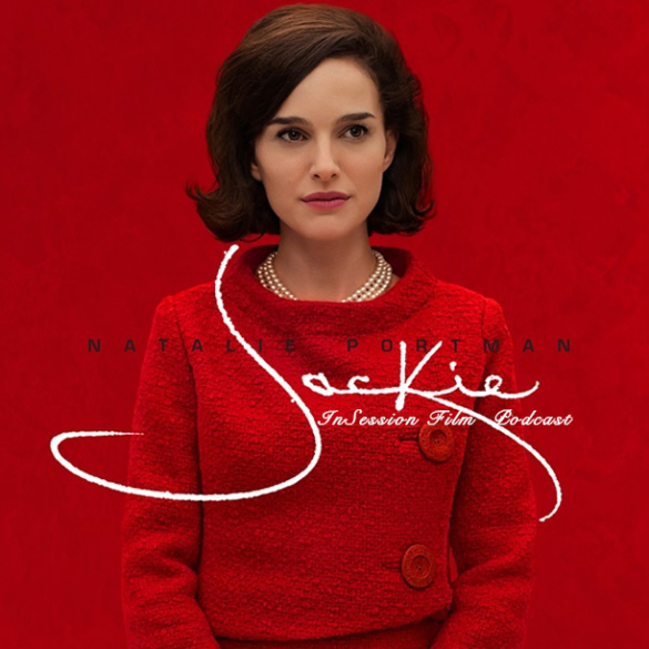 Podcast: Jackie, Top 3 Overlooked Movies of 2016 – Episode 198