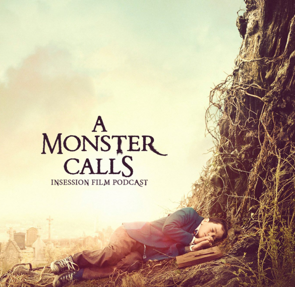 Podcast: A Monster Calls, Top 3 Scenes of 2016 – Episode 203