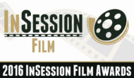 Podcast: 2016 InSession Film Awards – Episode 204 (Part 1)
