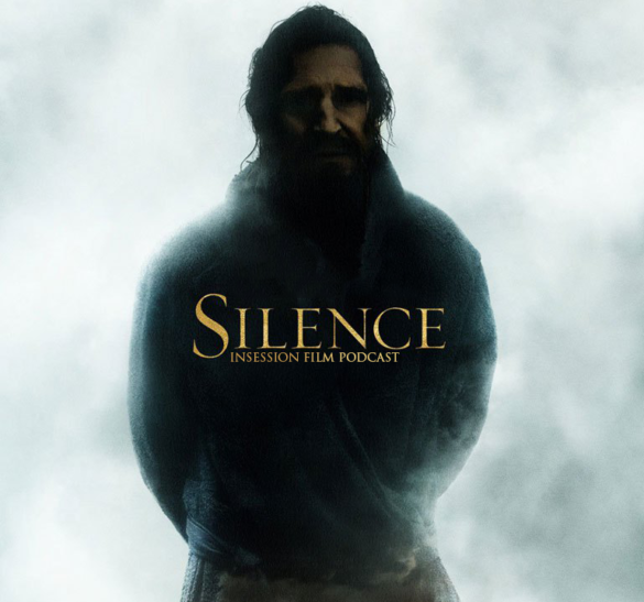 Podcast: Silence, Top 5 Most Anticipated Films of 2017 – Episode 205