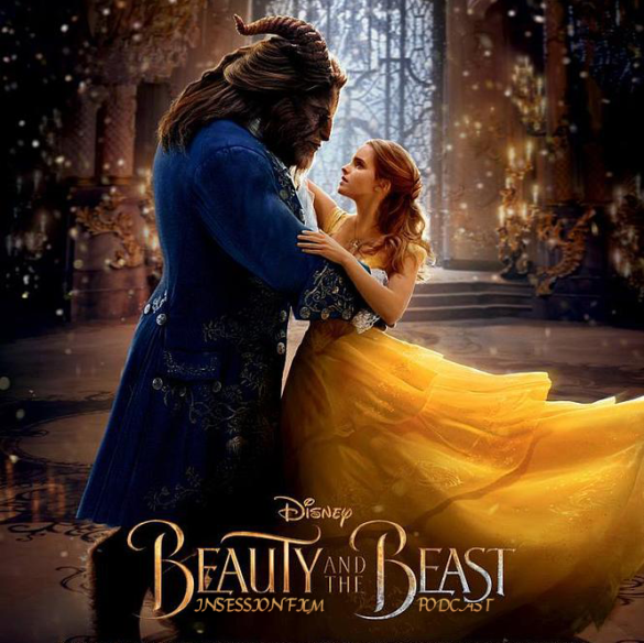 Podcast: Beauty and the Beast (2017), Top 3 Animated Films We Want as Live-Action Remakes – Episode 213