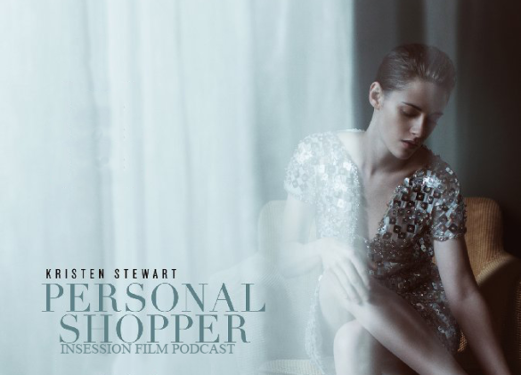 Podcast: Personal Shopper, Top 3 Movies About Grief – Episode 218