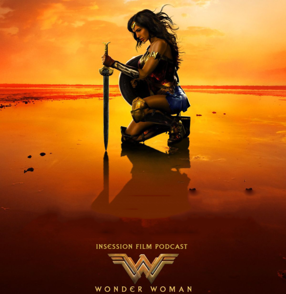 Podcast: Wonder Woman, Top 3 Acts of Heroism – Episode 224