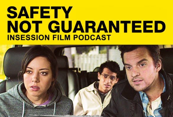 Podcast: Safety Not Guaranteed, My Cousin Rachel – Extra Film