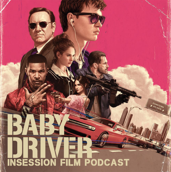 Podcast: Baby Driver, Top 5 Movies of 2017 (so far) – Episode 228