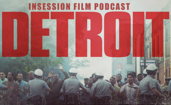 Podcast: Detroit, Top 3 U.S. Historical Event Movies, The Music Room – Episode 233
