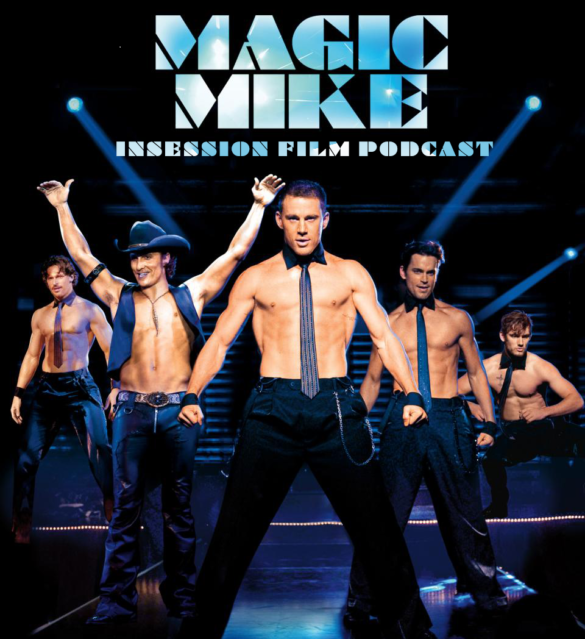 Podcast: Magic Mike, The Midwife – Extra Film