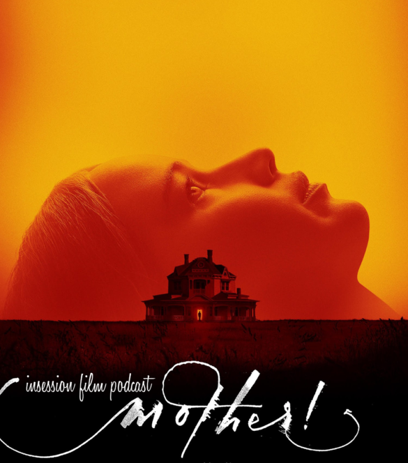 Podcast: Mother!, Top 3 Aronofsky-isms – Episode 239