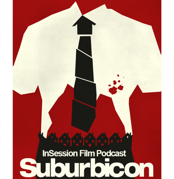 Podcast: Suburbicon, Top 3 Movies About Suburbia – Episode 245