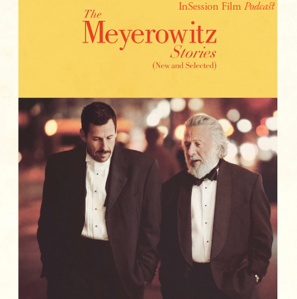 Podcast: The Meyerowitz Stories, Top 3 Dysfunctional Family Movies – Episode 244