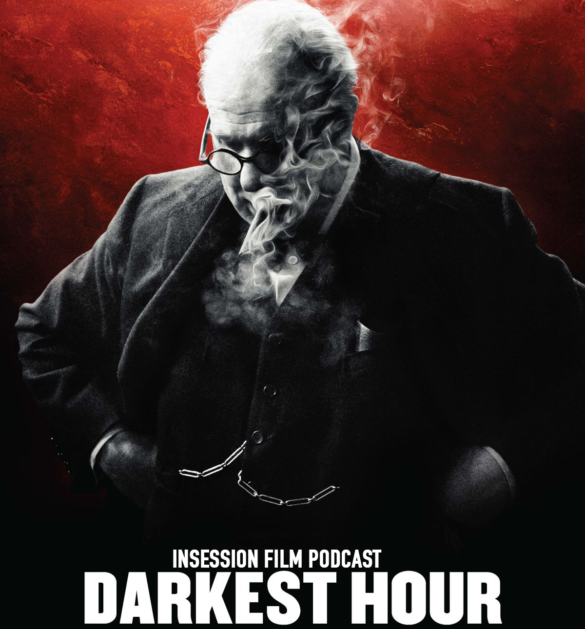 Podcast: Darkest Hour / Downsizing / Top 3 Christmas Movies – Episode 253