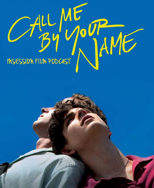 Podcast: Call Me By Your Name / Top 3 Funniest Scenes of 2017 – Episode 255