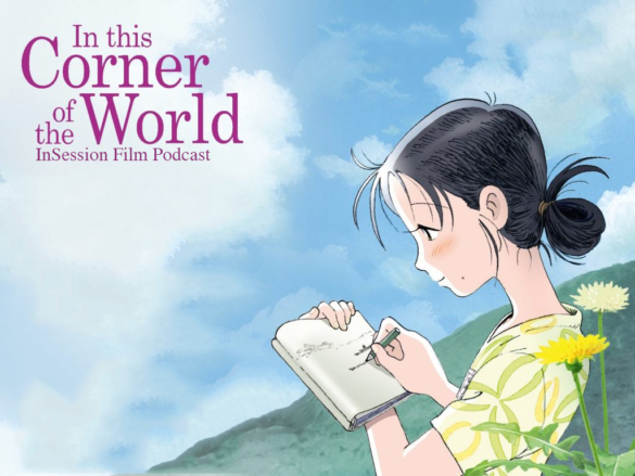Podcast: In This Corner of the World / My Happy Family – Extra Film