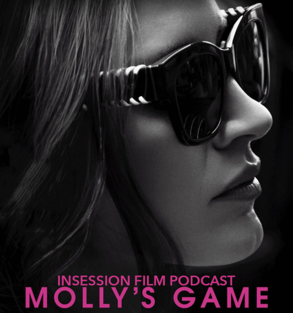 "Podcast: Molly's Game / All the Money in the World / Top 3 ""Against the Grain"" Movies of 2017 – Episode 254"