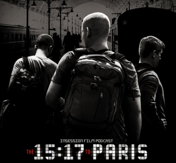Podcast: The 15:17 to Paris / Top 3 Performances by Non-Professional Actors – Episode 260