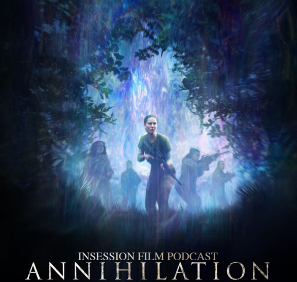 Podcast: Annihilation / 2018 Oscar Predictions – Episode 262