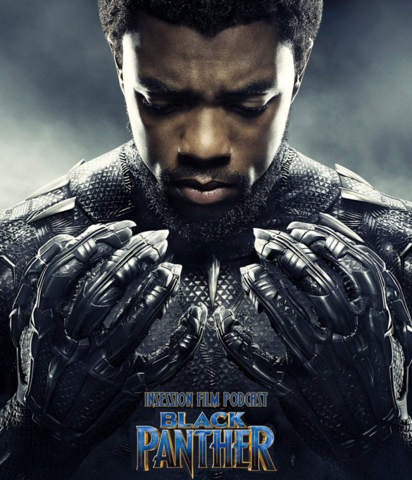 Podcast: Black Panther / Top 3 Culturally Significant Movies – Episode 261