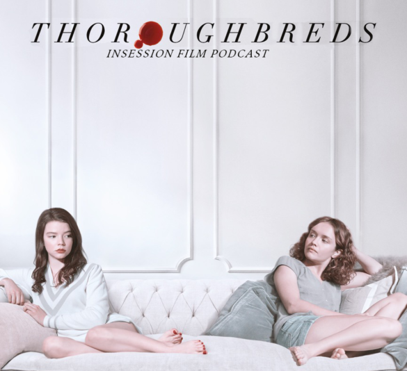 Podcast: Thoroughbreds / The Death of Stalin – Extra Film
