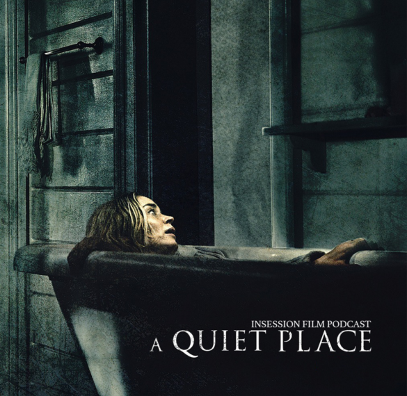 Podcast: A Quiet Place / Top 3 Moments of Silence – Episode 268