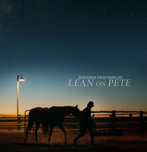 Podcast: Lean on Pete / Kodachrome – Extra Film