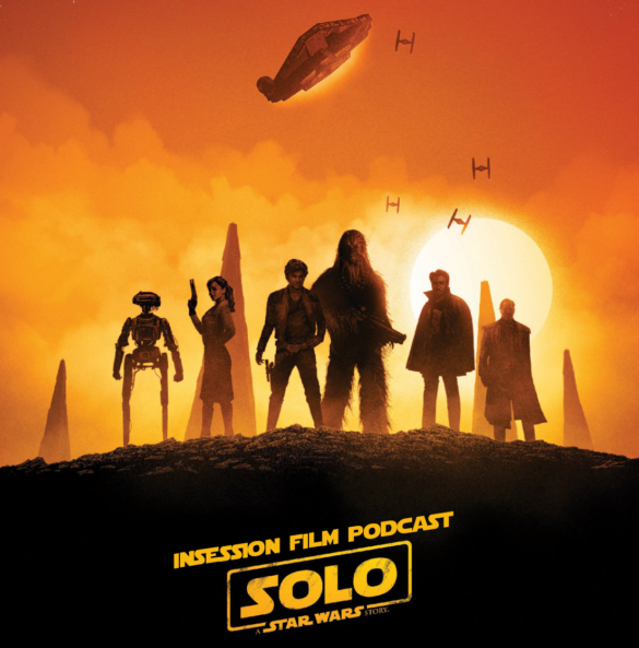 Podcast: Solo / Top 3 Future Star Wars Spin-Offs – Episode 275