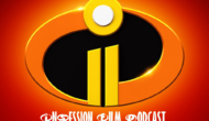 Podcast: Incredibles 2 / Top 3 Movies About Parenthood – Episode 278